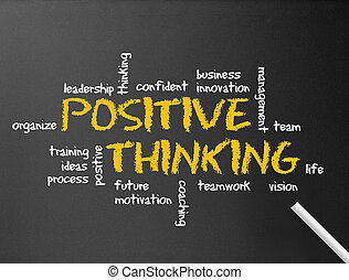 Positive Thinking - Dark chalkboard with a positive thinking...