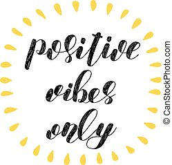 positivo, vibes, only., escova, lettering.