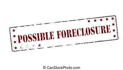 Possible foreclosure