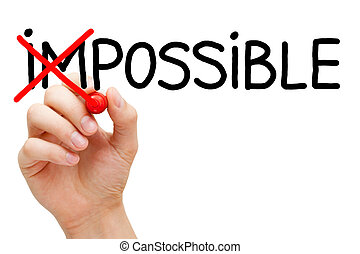 Hand turning the word Impossible into Possible with red marker isolated on white.