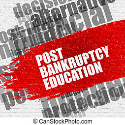 Post Bankruptcy Education on the White Wall. - Education ...