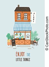 Postcard or poster template with cute floristry shop or plant store building on city street and Enjoy The Little Things phrase written with cute font. Flat vector illustration in modern style.
