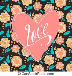 Postcard with heart on dark floral pattern. Wedding card. Sign Love. Seamless pattern inside
