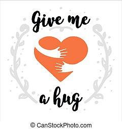 poster., dawać, tekst, się, szczotka, miłość, karta, odizolowany, dzień, biały, logo., handwritten, płaski, uścisk, t-shirt, tło, ślub, mnie, kaligrafia, illustration., hug., list miłosny, albo