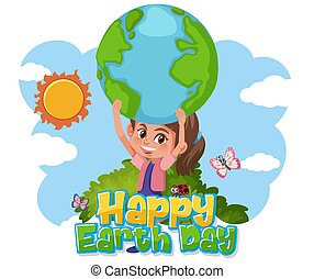 Poster design for happy earth day with happy girl holding the earth