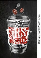Poster first coffee chalk