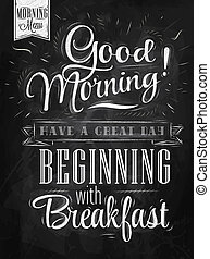 Poster lettering Good morning! have a great day beginning with breakfast stylized drawing with chalk on blackboard. Raster.