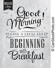 Poster lettering Good morning! have a great day beginning with breakfast in retro style stylized drawing with inscription coal. Raster.
