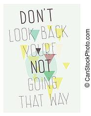 poster., guardare indietro, don`t, andare, modo, non, you`re...