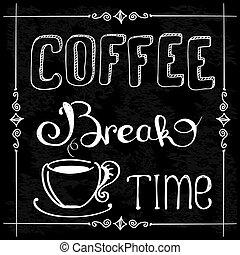 coffee break time , vector illustration - Poster lettering ...