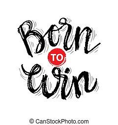 poster., moderne, typografie, geboren, win., lettering.