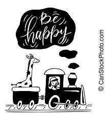 Poster of train with lettering. Be happy.