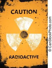 poster., precaución, grunge, radioactivo, cartel