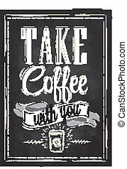 Poster take coffee chalk