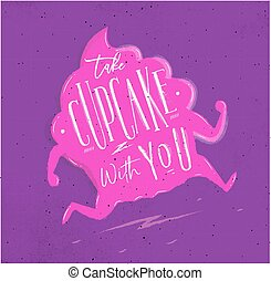 Poster take cupcake with you pink