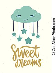 Poster template for children's room with cute sleeping cartoon cloud with closed eyes, hanging stars and Sweet Dreams inscription handwritten with cursive calligraphic font. Vector illustration.