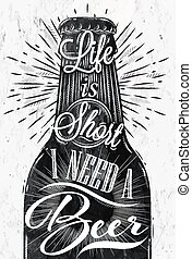 Poster wine glass restaurant in retro vintage style lettering life is short I need a beer in black and white graphics