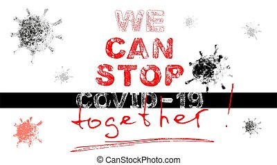 Poster - We can stop covid-19 together, vector EPS10 - Words...
