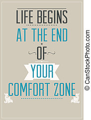Poster with motivational slogan - Life begins at the end of...