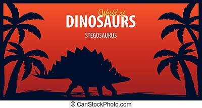 Poster World of dinosaurs. Prehistoric world. Stegosaurus. Jurassic period.
