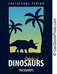 Poster World of dinosaurs. Prehistoric world. Triceratops. Cretaceous period.