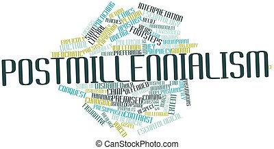 Postmillennialism - Abstract word cloud for...