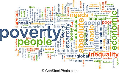 Poverty background concept - Background concept wordcloud...