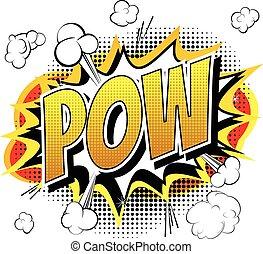 Pow - Comic book, cartoon expressio