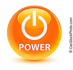 Power glassy orange round button