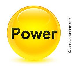 Power glassy yellow round button