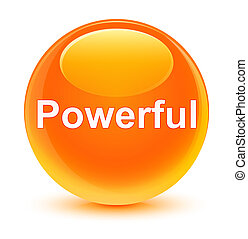 Powerful glassy orange round button
