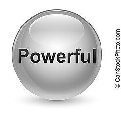 Powerful glassy white round button