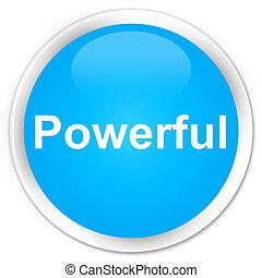 Powerful premium cyan blue round button