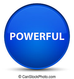 Powerful special blue round button
