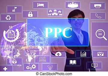 PPC concept  presented by  businessman touching on  virtual  screen ,image element furnished by NASA
