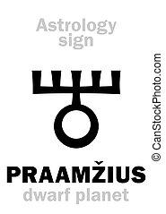 praamzius, anão, planet), (superdistant, astrology:
