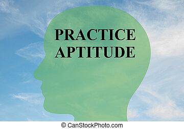 Practice Aptitude concept - Render illustration of 'PRACTICE...