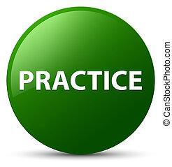 Practice green round button