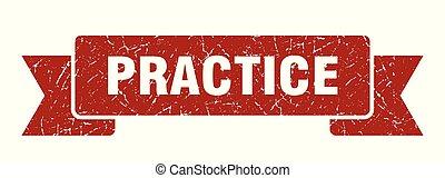 practice grunge ribbon. practice sign. practice banner