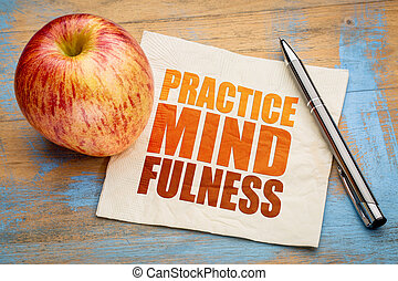 Practice mindfulness word abstract - Practice mindfulness -...