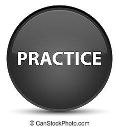 Practice special black round button