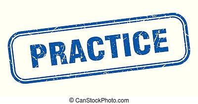 practice stamp. practice square grunge sign. practice