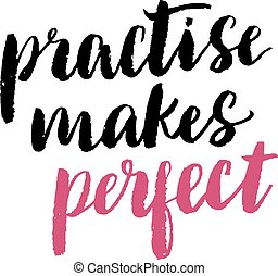 Practise makes perfect print. Modern brush lettering black and bright pink on white background.