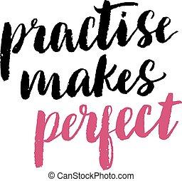 Practise makes perfect print. Modern brush lettering black...
