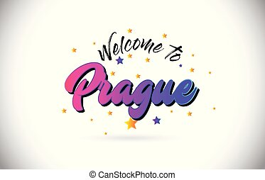 Prague Welcome To Word Text with Purple Pink Handwritten Font and Yellow Stars Shape Design Vector.