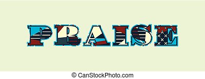 Praise Concept Word Art Illustration - The word PRAISE...
