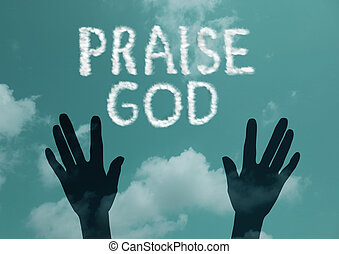 Praise God - Clouds makes the word praise god in the sky