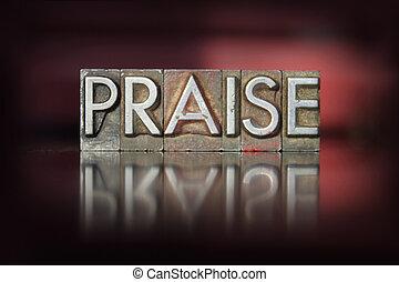 Praise Letterpress - The word Praise written in vintage...