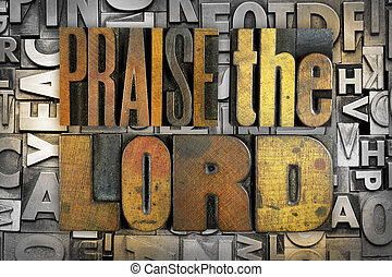 Praise the Lord - The words PRAISE THE LORD written in...
