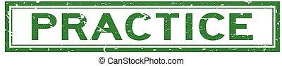 praktijk, witte , grunge, postzegel, woord, zeehondje, achtergrond, groene, rubber